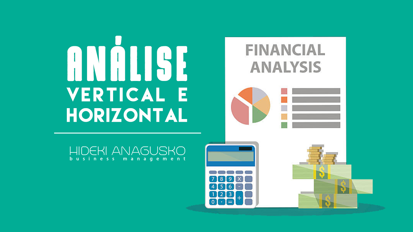 Como analisar as demonstrações financeiras – Análise Vertical e Horizontal