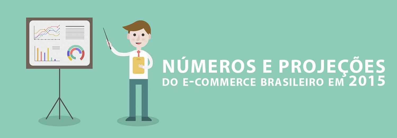 Números e projeções do e-commerce brasileiro em 2015