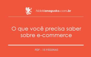 O que você precisa saber sobre e-commerce